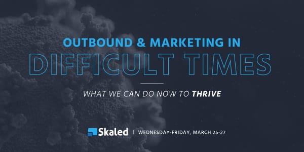 Outbound and Marketing in Difficult Times: What We Can Do Now to Thrive
